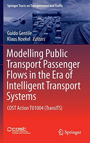 9783319250809: Modelling Public Transport Passenger Flows in the Era of Intelligent Transport Systems: COST Action TU1004 (TransITS) (Springer Tracts on Transportation and Traffic)