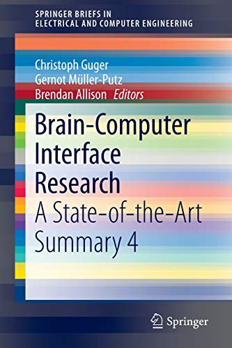 9783319251882: Brain-Computer Interface Research: A State-of-the-Art Summary 4 (SpringerBriefs in Electrical and Computer Engineering)