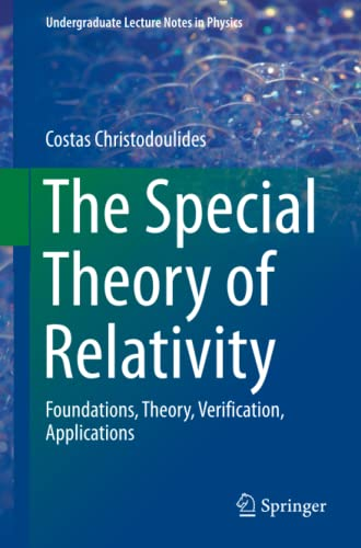 9783319252728: The Special Theory of Relativity: Foundations, Theory, Verification, Applications (Undergraduate Lecture Notes in Physics)