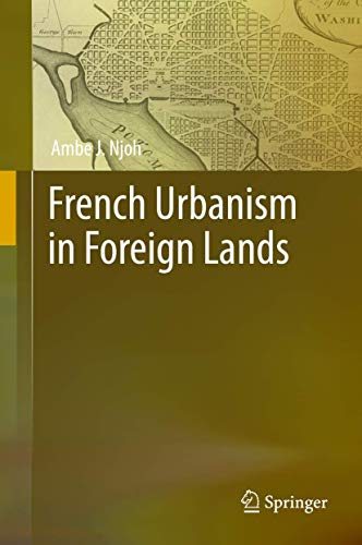 9783319252964: French Urbanism in Foreign Lands