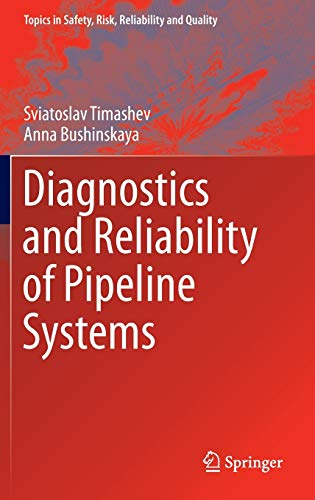 9783319253053: Diagnostics and Reliability of Pipeline Systems (Topics in Safety, Risk, Reliability and Quality)