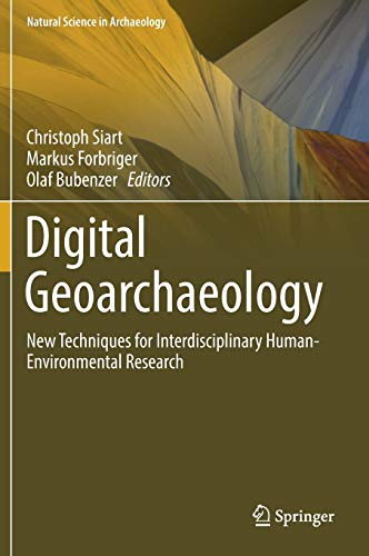 9783319253145: Digital Geoarchaeology: New Techniques for Interdisciplinary Human-Environmental Research (Natural Science in Archaeology)