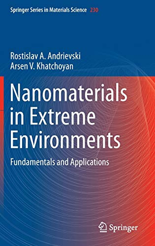 Nanomaterials in Extreme Environments: Fundamentals and Applications (Springer Series in Materials ...