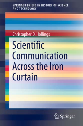 9783319253442: Scientific Communication Across the Iron Curtain (SpringerBriefs in History of Science and Technology)