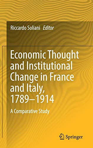 9783319253534: Economic Thought and Institutional Change in France and Italy, 1789-1914: A Comparative Study