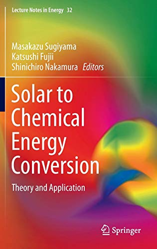 9783319253985: Solar to Chemical Energy Conversion: Theory and Application (Lecture Notes in Energy)