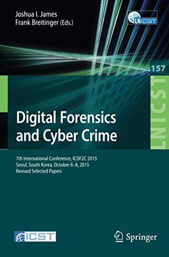 9783319255118: Digital Forensics and Cyber Crime: 7th International Conference, ICDF2C 2015, Seoul, South Korea, October 6-8, 2015. Revised Selected Papers (Lecture ... and Telecommunications Engineering)