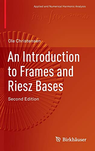 9783319256115: An Introduction to Frames and Riesz Bases (Applied and Numerical Harmonic Analysis)