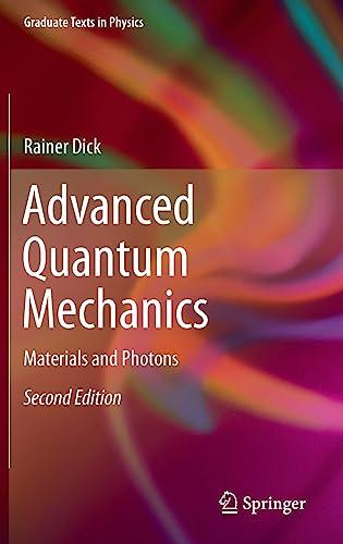 9783319256740: Advanced Quantum Mechanics: Materials and Photons (Graduate Texts in Physics)