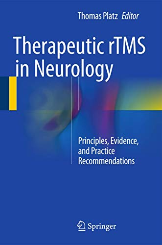 9783319257198: Therapeutic rTMS in Neurology: Principles, Evidence, and Practice Recommendations