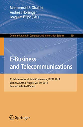9783319259147: E-Business and Telecommunications: 11th International Joint Conference, ICETE 2014, Vienna, Austria, August 28-30, 2014, Revised Selected Papers (Communications in Computer and Information Science)