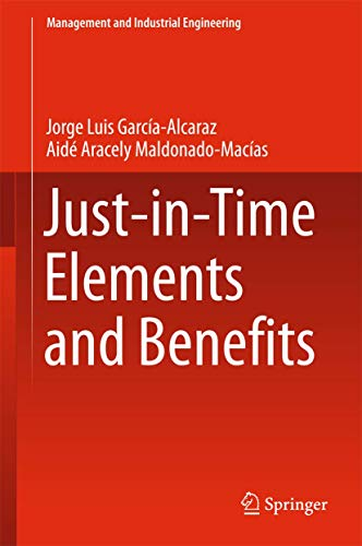 9783319259178: Just-in-Time Elements and Benefits (Management and Industrial Engineering)