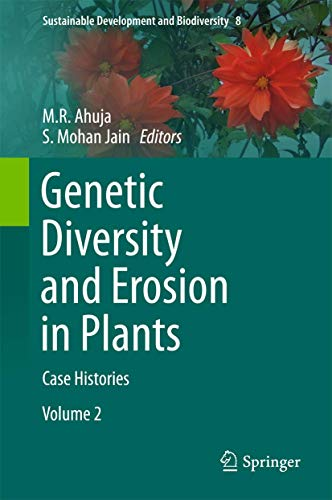 9783319259536: Genetic Diversity and Erosion in Plants: Case Histories (Sustainable Development and Biodiversity)