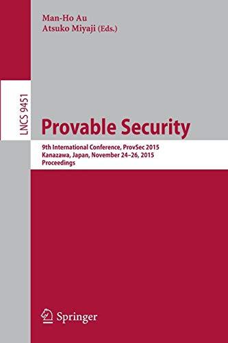 Provable Security: 9th International Conference, ProvSec 2015, Kanazawa, Japan, November 24-26, ...