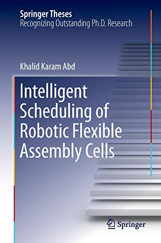 9783319262956: Intelligent Scheduling of Robotic Flexible Assembly Cells (Springer Theses)