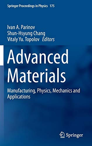 Advanced Materials 2016: Manufacturing, Physics, Mechanics and Applications (Springer Proceedings ...