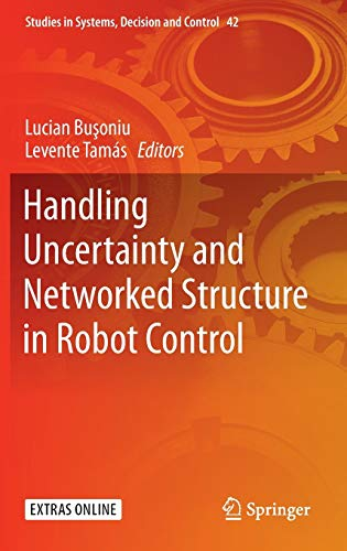 9783319263250: Handling Uncertainty and Networked Structure in Robot Control (Studies in Systems, Decision and Control)