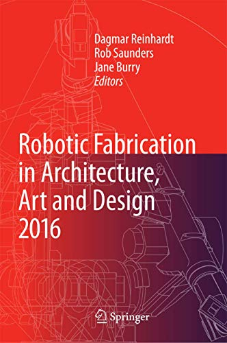 9783319263762: Robotic Fabrication in Architecture, Art and Design 2016