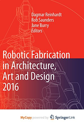 9783319263779: Robotic Fabrication in Architecture, Art and Design 2016