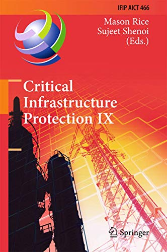 9783319265667: Critical Infrastructure Protection IX: 9th IFIP 11.10 International Conference, ICCIP 2015, Arlington, VA, USA, March 16-18, 2015, Revised Selected ... in Information and Communication Technology)