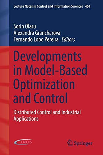 9783319266855: Developments in Model-Based Optimization and Control: Distributed Control and Industrial Applications (Lecture Notes in Control and Information Sciences)