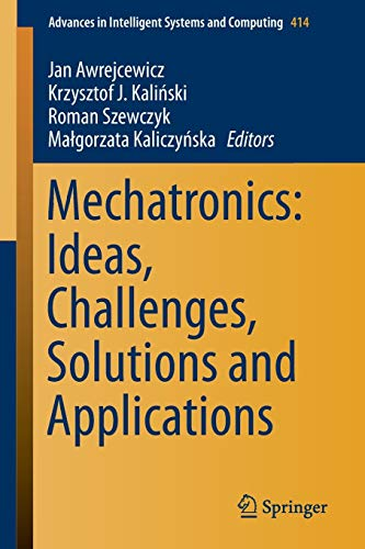 9783319268859: Mechatronics: Ideas, Challenges, Solutions and Applications (Advances in Intelligent Systems and Computing)