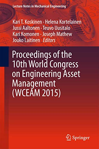 Proceedings of the 10th World Congress on Engineering Asset Management (WCEAM 2015): Kari T. ...