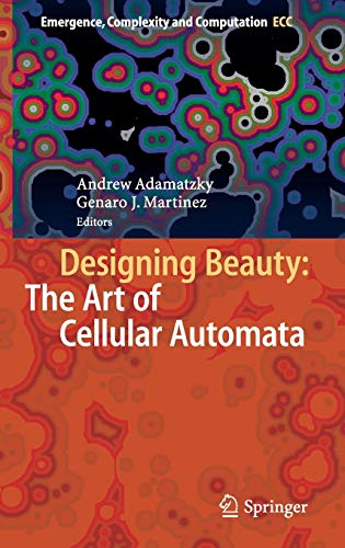 9783319272696: Designing Beauty: The Art of Cellular Automata (Emergence, Complexity and Computation)