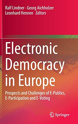 9783319274171: Electronic Democracy in Europe: Prospects and Challenges of E-Publics, E-Participation and E-Voting