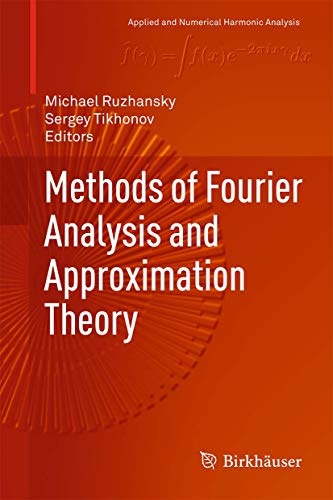 Methods of Fourier Analysis and Approximation Theory.: Ruzhansky, Michael; Tikhonov,
