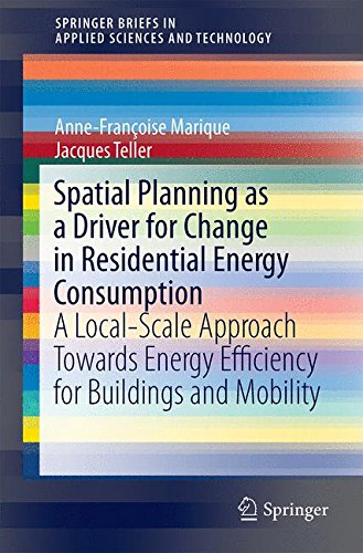 9783319277677: Spatial Planning as a Driver for Change in Residential Energy Consumption: A Local-Scale Approach Towards Energy Efficiency for Buildings and Mobility ... in Applied Sciences and Technology)
