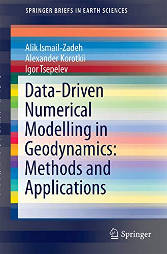 9783319278001: Data-Driven Numerical Modelling in Geodynamics: Methods and Applications (SpringerBriefs in Earth Sciences)