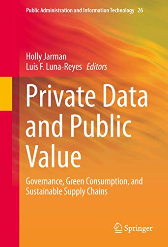 9783319278216: Private Data and Public Value: Governance, Green Consumption, and Sustainable Supply Chains (Public Administration and Information Technology)
