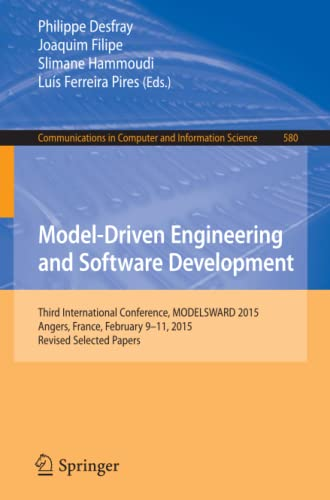 9783319278681: Model-Driven Engineering and Software Development: Third International Conference, MODELSWARD 2015, Angers, France, February 9-11, 2015, Revised ... in Computer and Information Science)