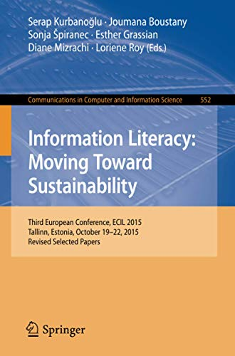 Information Literacy: Moving Toward Sustainability: Third European Conference, ECIL 2015, Tallinn, ...