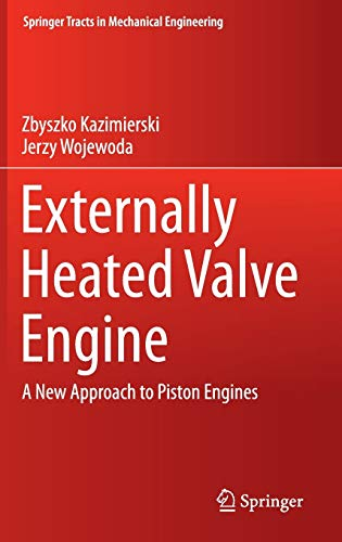 9783319283548: Externally Heated Valve Engine: A New Approach to Piston Engines (Springer Tracts in Mechanical Engineering)