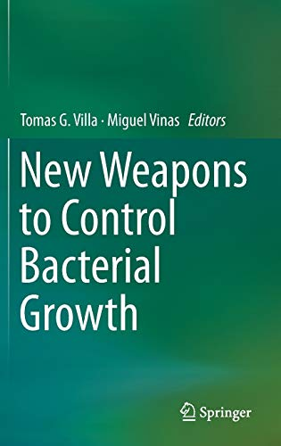 New Weapons to Control Bacterial Growth: Tomas G. Villa