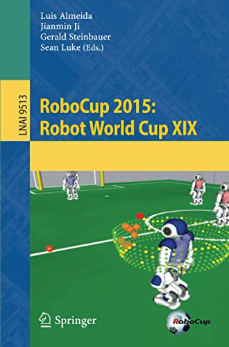 9783319293387: RoboCup 2015: Robot World Cup XIX (Lecture Notes in Computer Science)