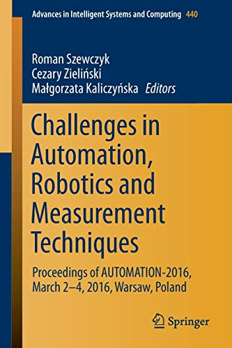 Challenges in Automation, Robotics and Measurement Techniques: Roman Szewczyk