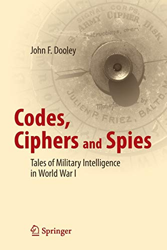 Codes, Ciphers and Spies 2016: John F. Dooley