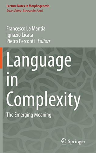 9783319294810: Language in Complexity: The Emerging Meaning (Lecture Notes in Morphogenesis)