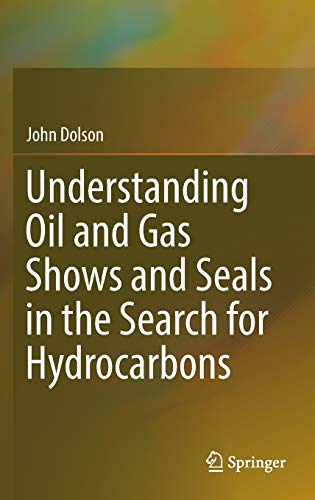 Understanding Oil and Gas Shows and Seals in the Search for Hydrocarbons: John Dolson