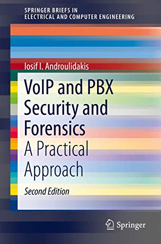 9783319297200: VoIP and PBX Security and Forensics: A Practical Approach (SpringerBriefs in Electrical and Computer Engineering)