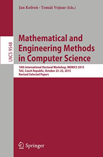 9783319298160: Mathematical and Engineering Methods in Computer Science: 10th International Doctoral Workshop, MEMICS 2015, Telč, Czech Republic, October 23-25, ... Papers (Lecture Notes in Computer Science)