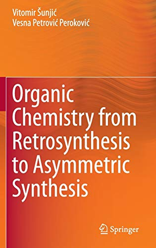 9783319299242: Organic Chemistry from Retrosynthesis to Asymmetric Synthesis
