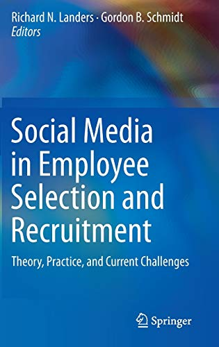 Social Media in Employee Selection and Recruitment: