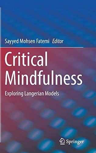 Critical Mindfulness: Exploring Langerian Models (Springerbriefs in