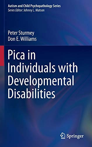 Pica in Individuals with Developmental Disabilities (Autism and Child Psychopathology Series): ...