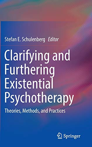 9783319310855: Clarifying and Furthering Existential Psychotherapy: Theories, Methods, and Practices (Springerbriefs in Psychology)