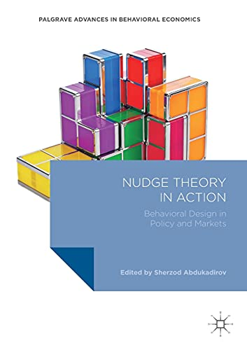 9783319313184: Nudge Theory in Action: Behavioral Design in Policy and Markets (Palgrave Advances in Behavioral Economics)